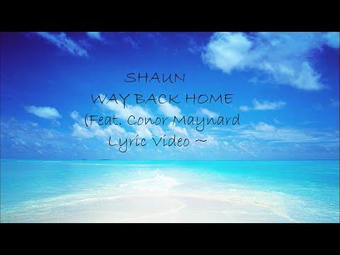 Shaun - Way Back Home (feat. Conor Maynard) [Sam Feldt Edit] Lyric Video