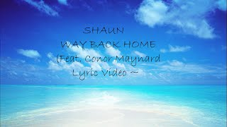 Shaun - Way Back Home (feat. Conor Maynard) [Sam Feldt Edit] Lyric Video