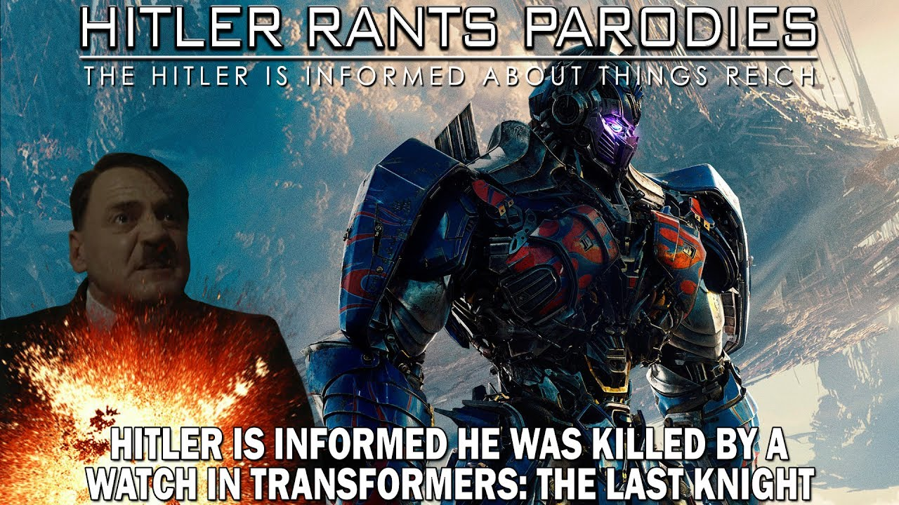 Hitler is informed he was killed by a watch in Transformers: The Last Knight