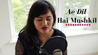 Ae Dil Hai Mushkil | Arijit Singh | Ramya Ramkumar (Female Cover) (ft. Hasit Nanda)
