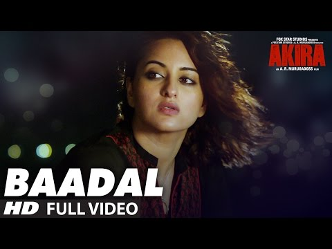 BAADAL Full  Video Song | Akira | Sonakshi...