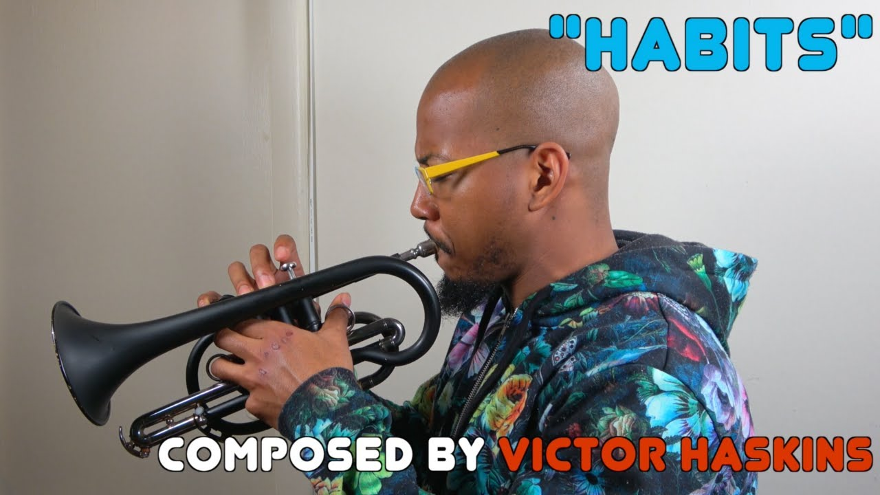 """Habits"" performed by Victor Haskins"