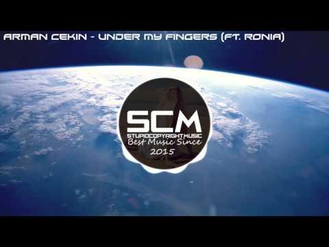 Arman Cekin - Under My Fingers (ft  RONIA)