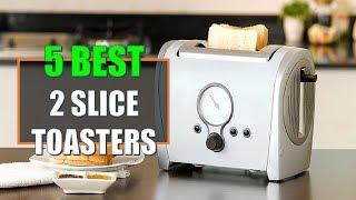 ☑️TOASTER:  5 Best 2 Slice Toasters In 2018   Dotmart