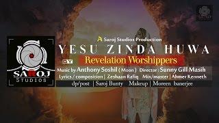 Download YESU ZINDA HUWA full song| Revelation Worshippers | Saroj Studios Gospel | Dir : Sunny Gill Masih MP3 song and Music Video