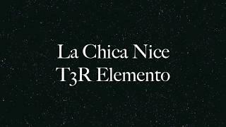 T3R Elemento - La Chica Nice - Letra