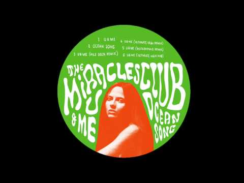 The Miracles Club - 'U&Me' (Nile Delta Remix)