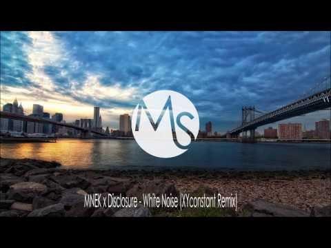 MNEK x Disclosure - White Noise (XYconstant Remix)