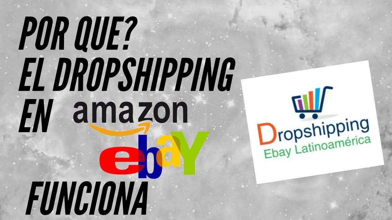 Por Que el Drop Shipping de Amazon a Ebay Funciona