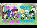 Girls VS. Boys | Singing battle | Gacha life