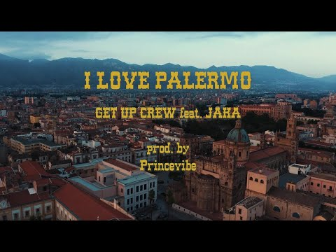 GET UP CREW Ft. JAKA - I LOVE PALERMO [Official Video 2021]