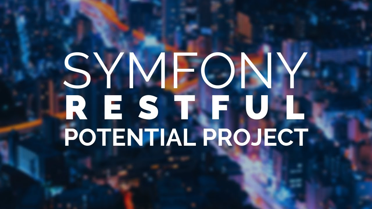 01 - Potential Project using Symfony 4 REST