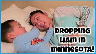 DROPPING LIAM IN MINNESOTA!