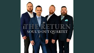 Provided to YouTube by Syntax Creative The Return · Soul'd Out Quar...