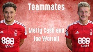 Forest Teammates: Matty Cash and Joe Worrall