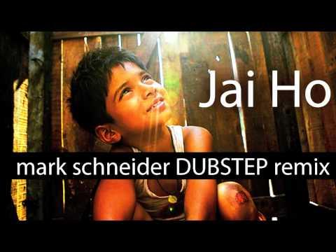 Mark Schneider  Jai Ho Slumdog Millionaire DUBSTEP Remix