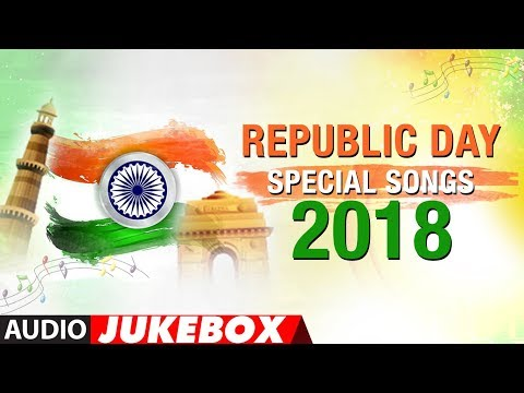 Republic Day Special Songs 2018 | Happy Republic Day | Audio
