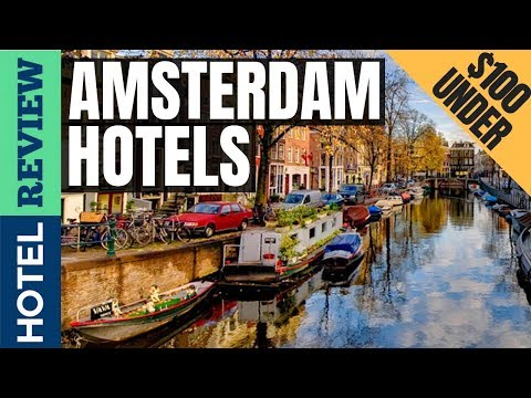 ✅Amsterdam Hotels: Best Hotels In Amsterdam (2019)[Under $100]