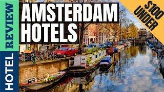 ✅Amsterdam Hotels: Best Hotels in Amsterdam (2019)[Under $100]