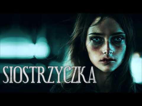 Siostrzyczka - CreepyPasta (PL)