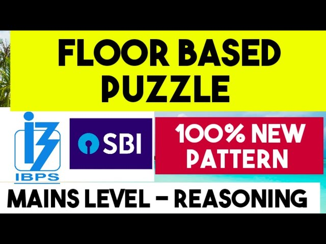 Floor Based Puzzle - 100% New Pattern Question for SBI IBPS RBI EXAMS