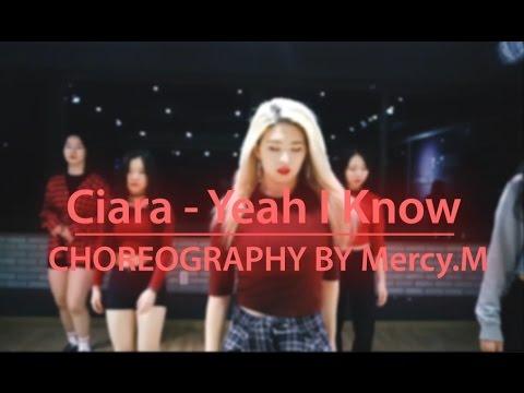 Ciara - Yeah I Know l Mercy.M - Choreography l Artone @걸스힙합