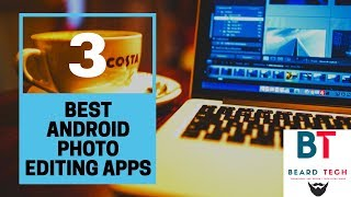3 of the best Android photo editing apps ever, for 2017 users who want quick, pro results on the go