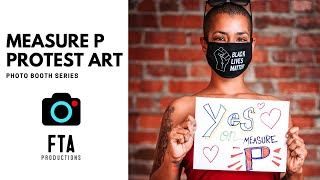 """Yes on """"Measure P"""" Protest Art Photo Booth 