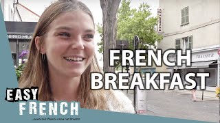 What Do the French Have for Breakfast?   Easy French 110