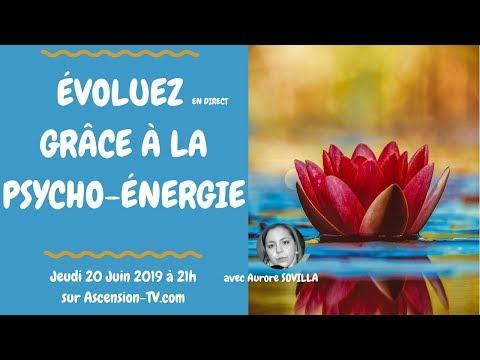 """[BA] 6ème émission : """"Évoluez grâce à la Psycho-Energie"""" avec Aurore SOVILLA le 20/06/2019 à 21h"""