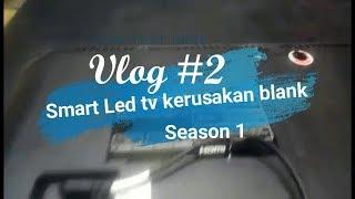 """Smart LED TV kerusakan blank """"blank damage"""""""