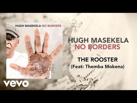Hugh Masekela - The Rooster ft. Themba Mokoena