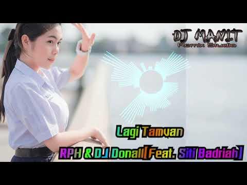 เพลงฮิต Tiktok [ Lagi Tamvan - RPH & DJ Donall ][ 110 ][ Manit Remix ]