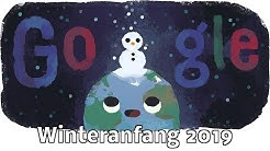❄ ❅ ❆ Winteranfang 2019 ⛄ Wintersonnenwende (Google Doodle)