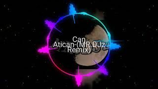 Can Atican-(MR.DJz Remix) Resimi
