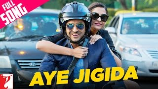Aye Jigida - Full Song | Bewakoofiyaan | Ayushmann Khurrana | Sonam Kapoor | Vishal Dadlani