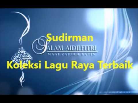 Koleksi Lagu Raya Terbaik Seniman SUDIRMAN 2015