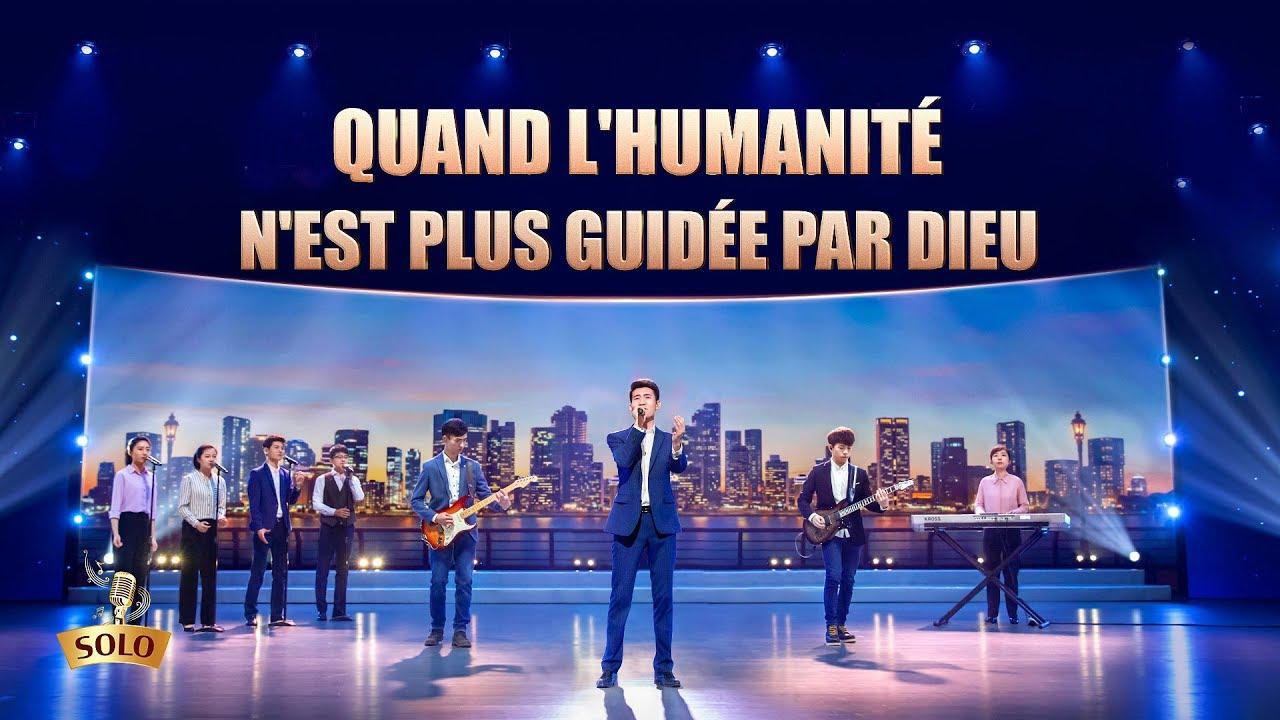 Musique chrétienne en français « Quand l'humanité n'est plus guidée par Dieu »