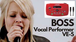 🎤 🎙 BOSS VOCAL PERFORMER VE-5