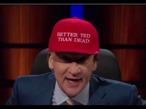 On Real Time Bill Maher Supports Cruz Over Trump: 'Better Ted Than Dead'