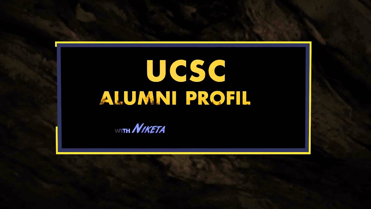Ucsc Alumni Profiles Title Plate 01 Youtube
