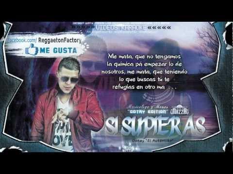 """Gotay - """"Si Supieras"""" con Letra ★New Reggaeton 2012★"""