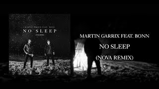 Martin Garrix feat. Bonn - No Sleep (Nova Remix)