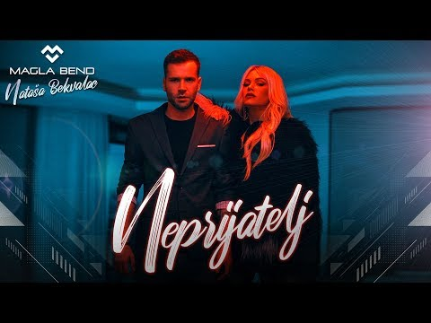 Magla Bend & Natasa Bekvalac - Neprijatelj (Official Video) 2018