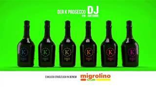 K Prosecco & ¨DJ Antoine - 2019 Megamix¨ exklusiv in deinem Migrolino ... Min K isch din K