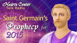 Saint Germain: Prophecy for 2015