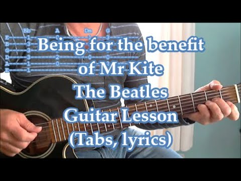 Being For The Benefit of Mr. Kite, The Beatles, Guitar lesson(Tabs, Lyrics)