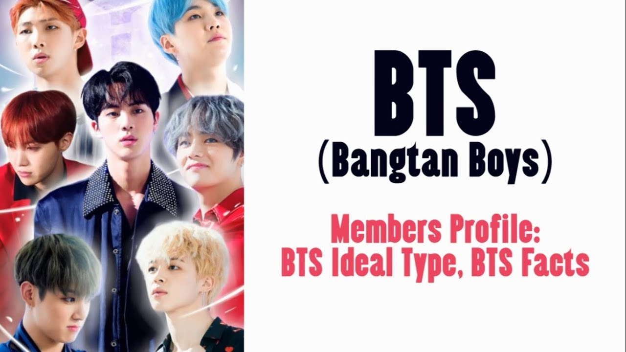 BTS Members Profile: BTS Facts, BTS Ideal Type