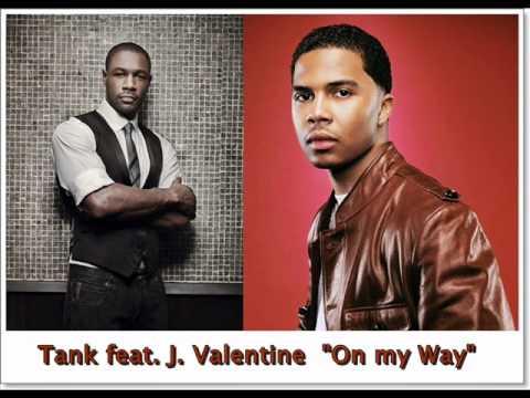 Tank feat J Valentine On my way
