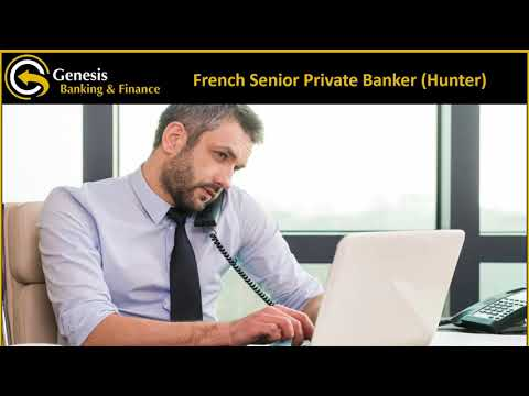 Fantastic Opportunity for a French Senior Private Banker Hunter based in Luxembourg